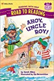 Albee, Sarah: Ahoy, Uncle Roy! (Road to Reading)