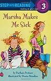 Bottner, Barbara: Marsha Makes Me Sick (Step-Into-Reading, Step 3)