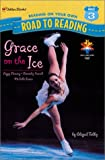 Tabby, Abigail: Grace on the Ice (Road to Reading)