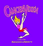 Marchetto, Marisa Acocella: Cancer Vixen: A True Story