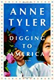 Tyler, Anne: Digging to America: Library Edition