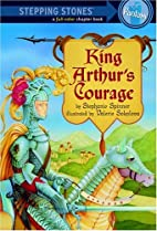 King Arthur's Courage by Stephanie Spinner
