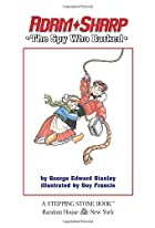 The Spy Who Barked (Adam Sharp) by George…