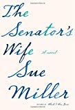 Miller, Sue: The Senator's Wife