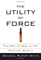 The Utility of Force: The Art of War in the…