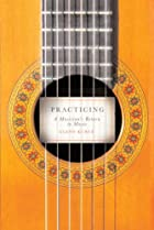 Practicing: A Musician's Return to Music by…