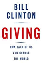 Giving: How Each of Us Can Change the World…