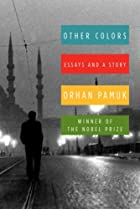Other Colors: Essays and a Story by Orhan…