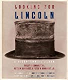 Kunhardt, Philip B.: Looking for Lincoln: A Bicentennial Album