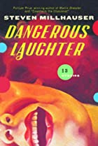 Dangerous Laughter: Thirteen Stories by…