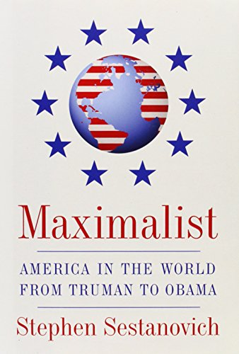 maximalist-america-in-the-world-from-truman-to-obama