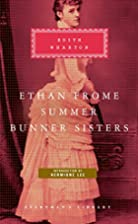 Ethan Frome, Summer, Bunner Sisters by Edith…