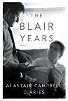 The Blair Years: The Alastair Campbell…