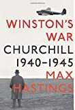 Hastings, Max: Winston's War: Churchill, 1940-1945