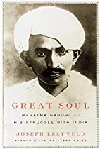 Great Soul: Mahatma Gandhi and His Struggle…