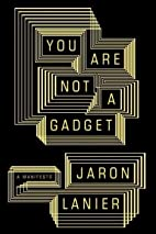 You Are Not a Gadget: A Manifesto by Jaron…