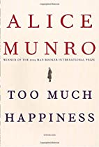 Too Much Happiness: Stories by Alice Munro