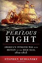Perilous Fight: America's Intrepid War…