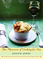 The Pleasures of Cooking for One by Judith…