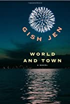 World and town : a novel by Gish Jen