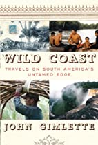 Wild Coast: Travels on South America's…