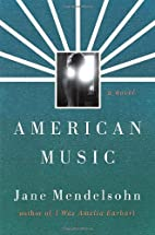 American Music by Jane Mendelsohn