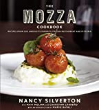 Silverton, Nancy: The Mozza Cookbook: Recipes from Los Angeles's Favorite Italian Restaurant and Pizzeria