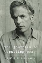 The Journals of Spalding Gray by Spalding…