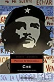 O&#39;Donnell, Pacho: Che