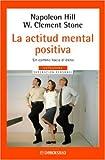 Hill, Napoleon: La Actitud Mental Positiva (Spanish Edition)