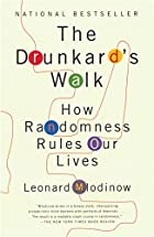 The Drunkard's Walk : How Randomness Rules…