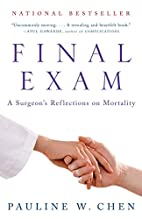 Final Exam: A Surgeon's Reflections on…