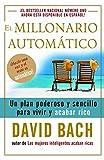 Bach, David: El millonario automático: Un plan poderoso y sencillo para vivir y acabar rico (Spanish Edition)