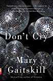 Gaitskill, Mary: Don't Cry (Vintage Contemporaries)