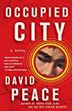 Peace, David: Occupied City (Vintage Crime/Black Lizard)