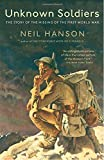 Hanson, Neil: Unknown Soldiers: The Story of the Missing of the First World War
