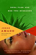 Dona Flor and Her Two Husbands by Jorge…