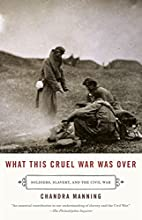What This Cruel War Was Over: Soldiers,…