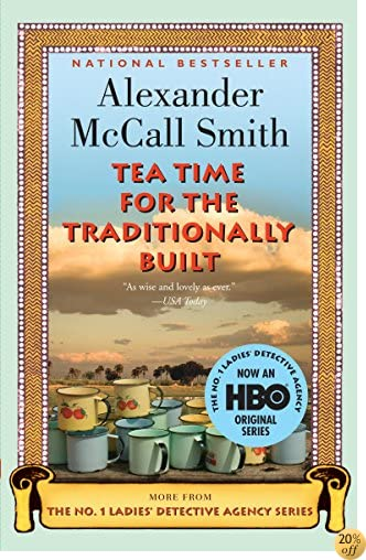 TTea Time for the Traditionally Built (No. 1 Ladies' Detective Agency Series)
