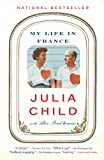 Julia Child with Alex Prud'homme: My Life in France