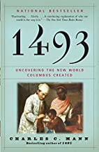 1493: Uncovering the New World Columbus…