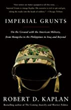 Imperial Grunts: On the Ground with the…