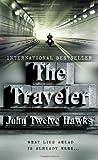 Twelve Hawks, John: The Traveler (The Fourth Realm Trilogy, Book 1)
