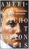 Bret Easton Ellis: American Psycho
