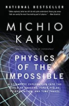 Physics of the Impossible: A Scientific&hellip;