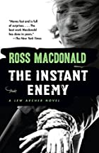 The Instant Enemy by Ross Macdonald