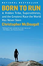 Born to Run: A Hidden Tribe, Superathletes,…