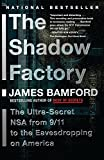 Bamford, James: The Shadow Factory: The NSA from 9/11 to the Eavesdropping on America