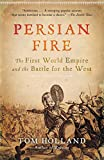 Holland, Tom: Persian Fire: The First World Empire and the Battle for the West
