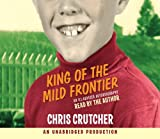 Crutcher, Chris: King of the Mild Frontier